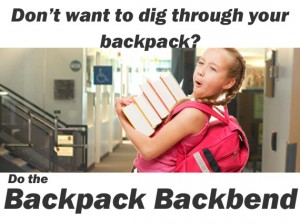 "Don't want to dig through your backpack? Do the ""Backpack Backbend"""