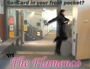 "SunCard in your front pocket? Try ""The Flamenco!"""